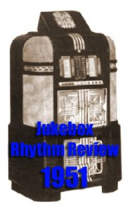 Jukebox Rhythm Review: 1951 Pt. 2